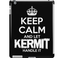 Keep Calm And Let Kermit Handle It iPad Case/Skin