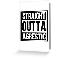 Straight Outta Agrestic Greeting Card