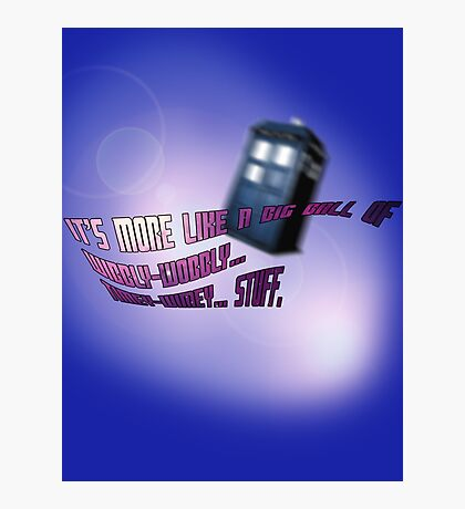 Wibbly-wobbly... timey-wimey... stuff. - Doctor Who Photographic Print