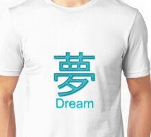 DREAM KANJI Unisex T-Shirt