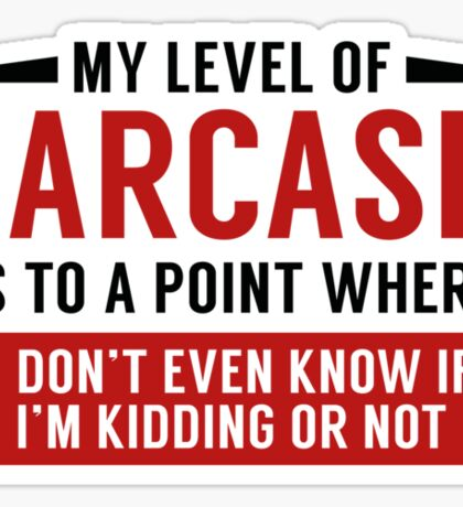 My Level Of Sarcasm Sticker