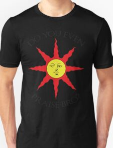 DO YOU EVEN PRAISE BRO? T-Shirt