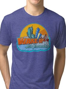 Wake Up San Francisco Tri-blend T-Shirt