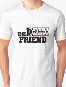 The DEMI Friend Unisex T-Shirt