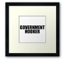 Government Hooker Framed Print
