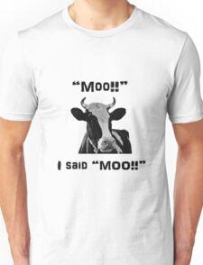 """Moo!!""  I said ""MOO!!"" T-Shirt"