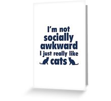 I Just Really Like Cats Greeting Card