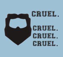 Cruel. Cruel. Cruel. Cruel. by KangarooZach41