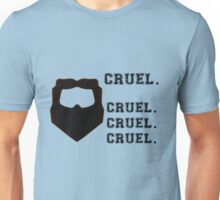 Cruel. Cruel. Cruel. Cruel. Unisex T-Shirt