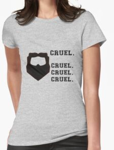 Cruel. Cruel. Cruel. Cruel. Womens Fitted T-Shirt