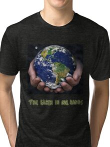 The Earth In Our Hands Tri-blend T-Shirt