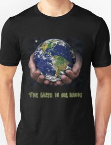 The Earth In Our Hands T-Shirt