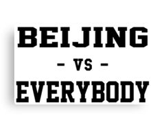 Beijing VS Everybody Canvas Print