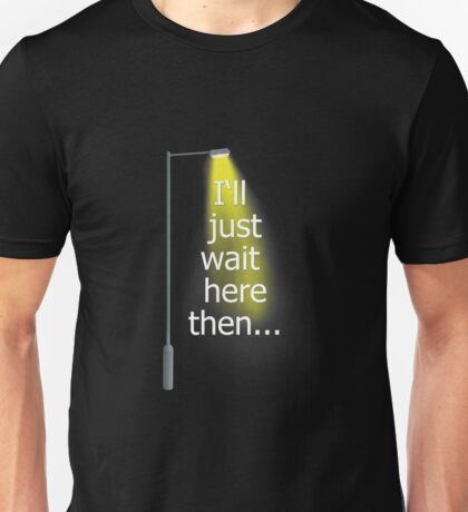 Supernatural I'll Just Wait Here Then Unisex T-Shirt