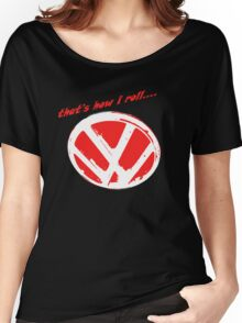 VW logo - that's how i roll...  Women's Relaxed Fit T-Shirt