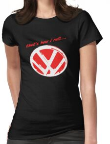 VW logo - that's how i roll...  Womens Fitted T-Shirt