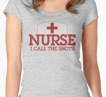 NURSE I call the shots Women's Fitted Scoop T-Shirt