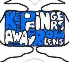 Keep Fingers Away From Lens (sticker) Sticker