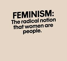 Feminism the radical notion that women are people Women's Relaxed Fit T-Shirt
