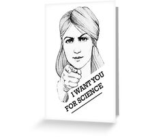 I want you for science Greeting Card