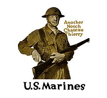 US Marines -- Another Notch Chateau Thierry  Photographic Print