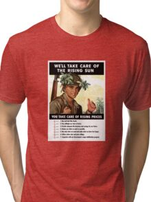 We'll Take Care Of The Rising Sun -- You Take Care Of Rising Prices Tri-blend T-Shirt