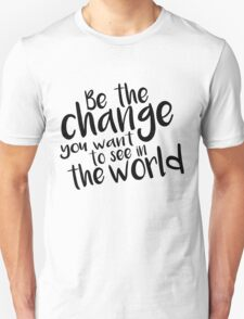 Be the Change - Black T-Shirt