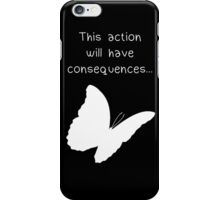 "Life is Strange - ""This action will have consequences..."" iPhone Case/Skin"