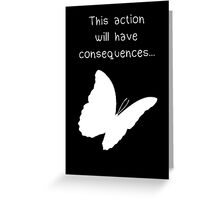 "Life is Strange - ""This action will have consequences..."" Greeting Card"