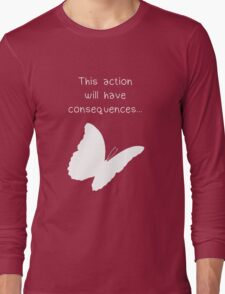 """Life is Strange - """"This action will have consequences..."""" Long Sleeve T-Shirt"""