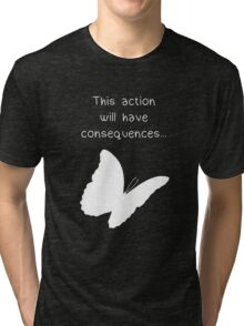 "Life is Strange - ""This action will have consequences..."" Tri-blend T-Shirt"