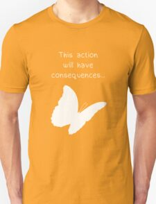 """Life is Strange - """"This action will have consequences..."""" T-Shirt"""
