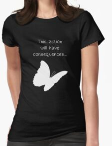 """Life is Strange - """"This action will have consequences..."""" Womens Fitted T-Shirt"""