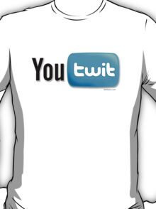 You Twit ! T-Shirt
