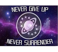 Never Give Up, Never Surrender! The Poster Photographic Print