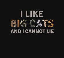 I Like Big Cats and I Cannot Lie T-Shirt
