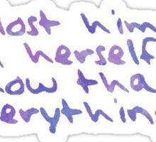"Taylor Swift, ""She lost him but found herself and somehow that was everything"" Sticker"