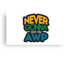 Counter-Strike: Never gonna give you AWP Canvas Print