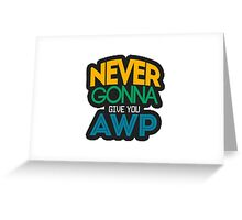 Counter-Strike: Never gonna give you AWP Greeting Card