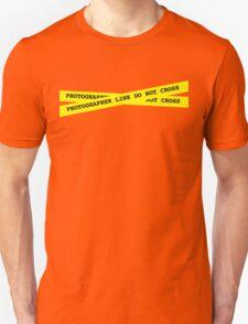 Photographer Line Do Not Cross Unisex T-Shirt