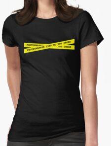 Photographer Line Do Not Cross Womens Fitted T-Shirt