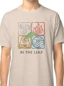 Be The Leaf Classic T-Shirt