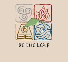 Be The Leaf Unisex T-Shirt