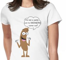 It's not a party until the weiners come out! Womens Fitted T-Shirt