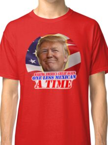 Trump One Less Mexican a Time Classic T-Shirt