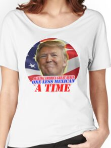 Trump One Less Mexican a Time Women's Relaxed Fit T-Shirt