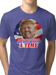 Trump One Less Mexican a Time Tri-blend T-Shirt