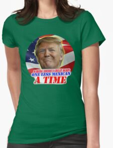 Trump One Less Mexican a Time Womens Fitted T-Shirt