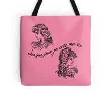 Every day I create my life (in French) Tote Bag