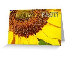 sunflower 'feel better fast' card Greeting Card